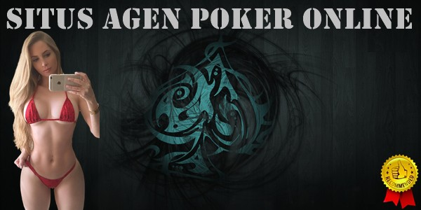 Situs Agen Poker Online Indonesia Yang Bisa Dipercaya